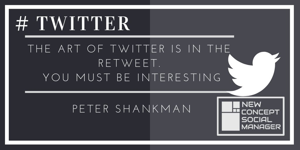 The art of Twitter is Retweet. YOU MUST BE INTERESTING !!!  ➡➡➡➡➡➡ https://bit.ly/2J9N6vB  ➡➡➡➡➡➡ #newconceptsocialmanager #NCSM #influencer #socialmedia #socialmediainfluencer  #twitterquotes #Twitter #TwitterWorld #TwitterChat #SocialMediaManagement #twitterblades