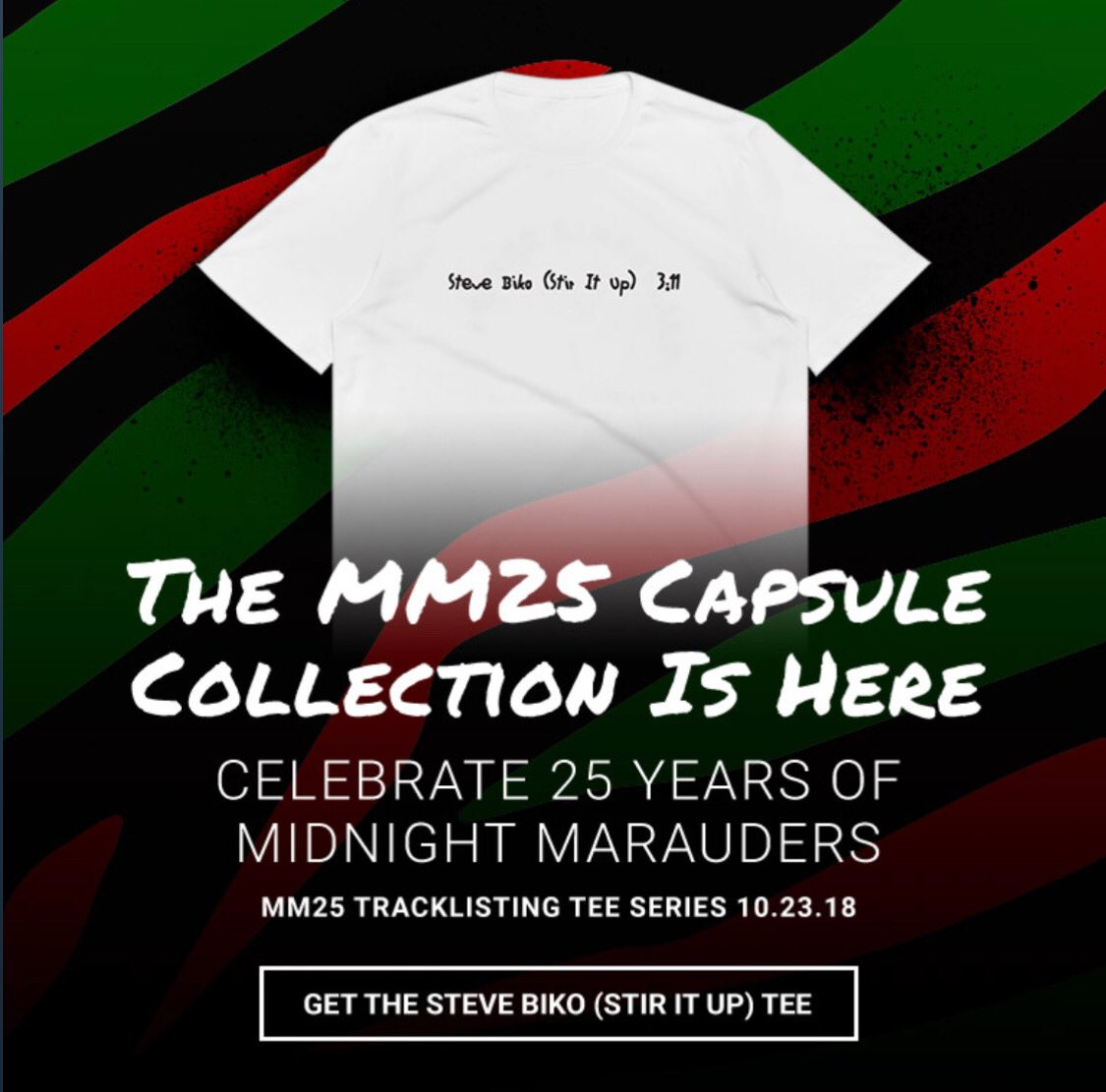 """The """"Steve Biko""""(Stir It Up) Tracklisting Tee from the #MM25 Capsule collection is available for purchase via our online store. ATCQ Online Store Link is in our Bio ❤️🖤💚 #LetsMakeSomethingHappen #TheQuestIsOn #ForMalik #MM25 https://t.co/5HudVNyRkS"""