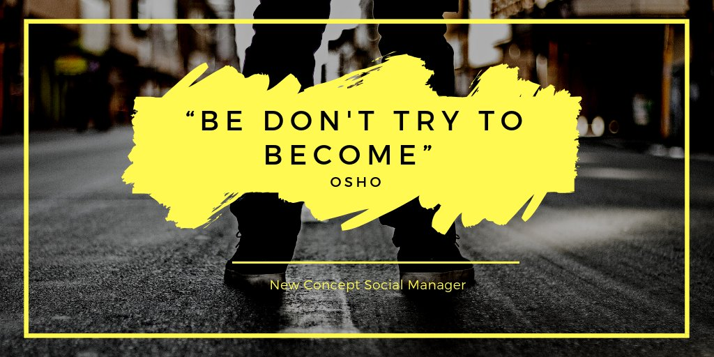 """Be don't try to become""  @OSHO @OshoQuotes   #osho #quotes #Motivation #WednesdayMotivation #newconceptsocialmanager #ncsm"
