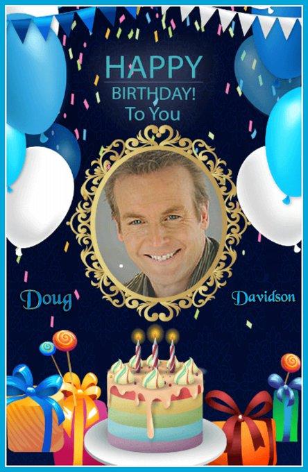 Happy Birthday Doug Davidson    Wishing you many more!
