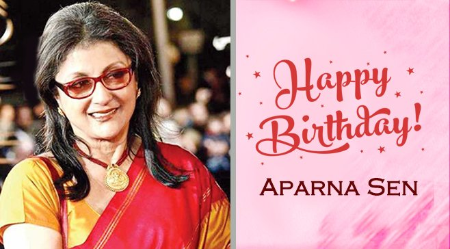 Happy Birthday... Aparna Sen