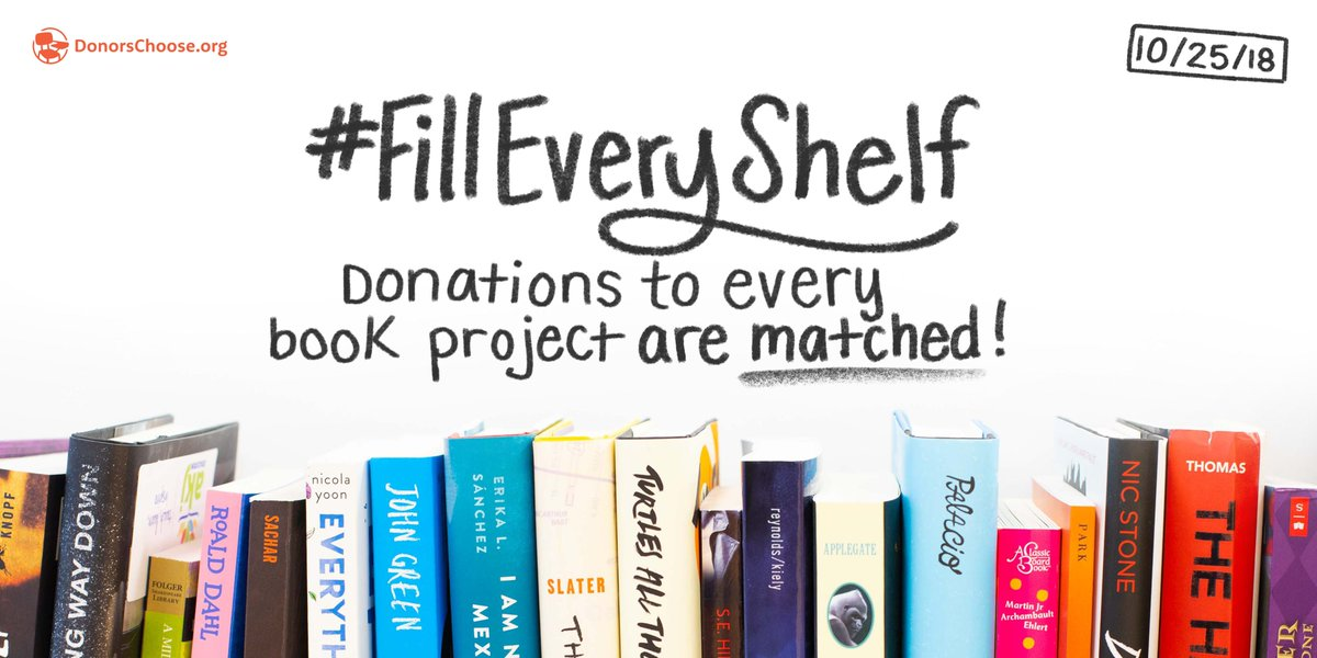 #FillEveryShelf is here! Give to any teacher's book project @DonorsChoose and your donation will be doubled.