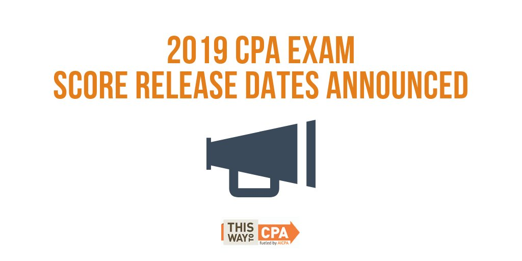 """ThisWayToCPA on Twitter: """"There will be multiple score release dates for  candidates planning to sit for the CPA Exam in 2019. To help you with  planning your Exam schedule for the coming"""