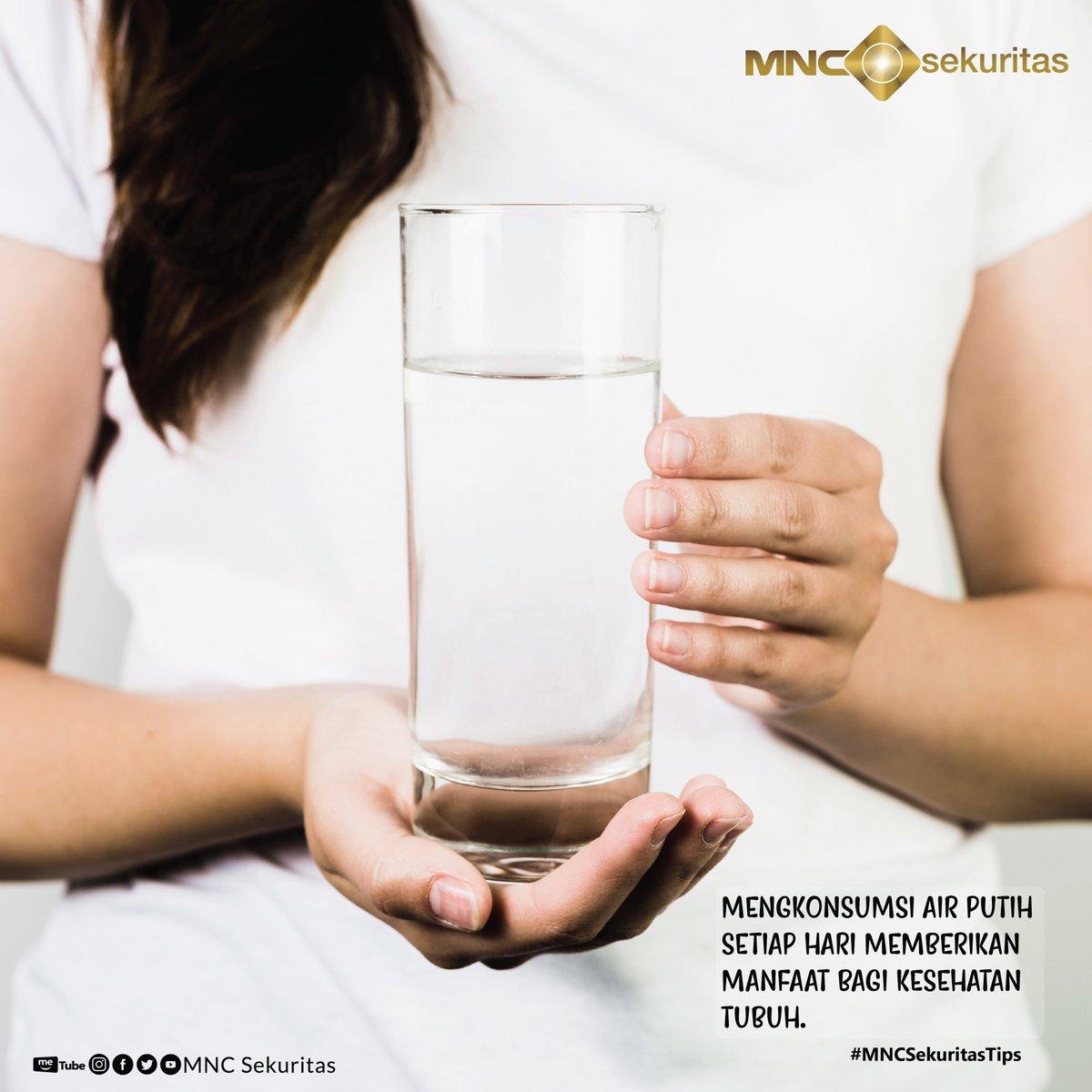 Mnc Sekuritas On Twitter Jangan Lupa Minum Air Putih Ya Mncers Karena Air Putih Memiliki Banyak Manfaat Bagi Kesehatan Tubuh Mncsekuritastips Https T Co Sij2exp9uf
