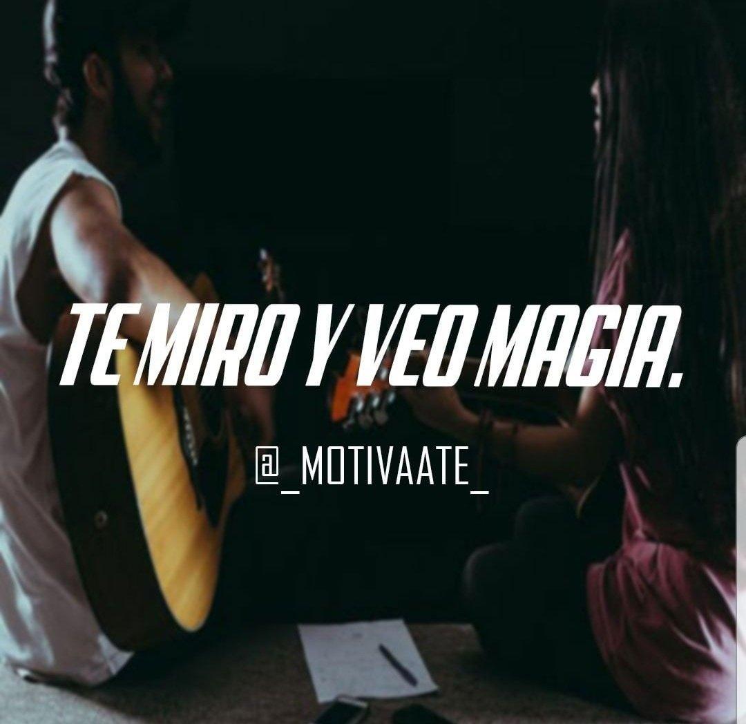 Mentedesordenada On Twitter Te Miro Y Veo Magia Frases