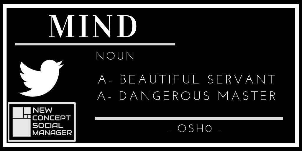 @osho   The human mind is our fundamental resource. SERVANT & DANGEROUS  #newconceptsocialmanager #ncsm #quoteoftheday  #mindeset