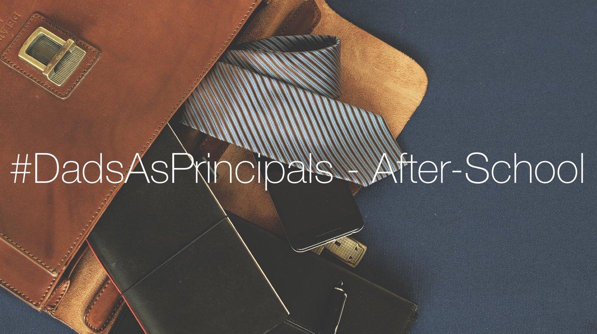 #DadsAsPrincipals - After-School ericewald.blogspot.com/2018/10/dadsas… #SatChat #leadupchat #LeadLAP