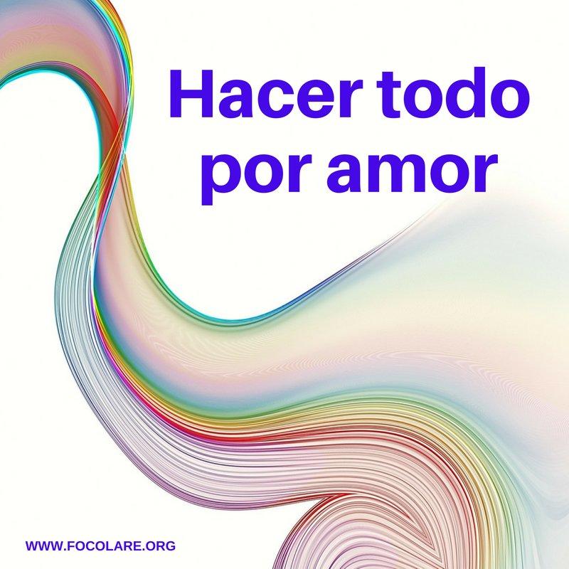Focolare Org Es On Twitter Frase Del Día Hacer Todo Por Amor Frasedeldía Focolares