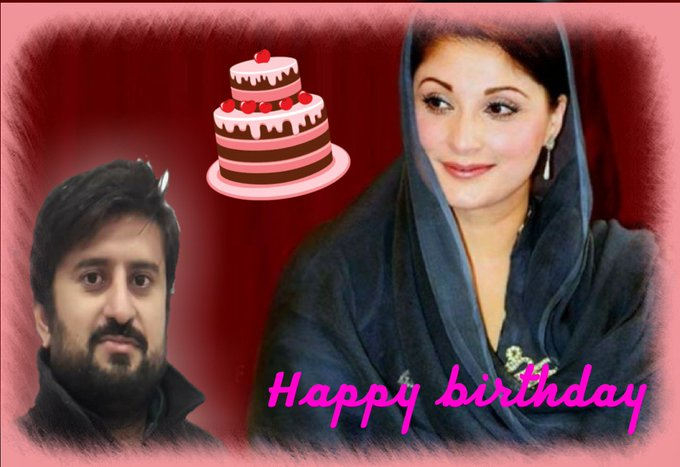 Happy Birthday Maryam Nawaz Sharif