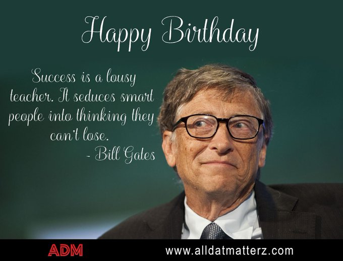Happy Birthday Bill Gates...