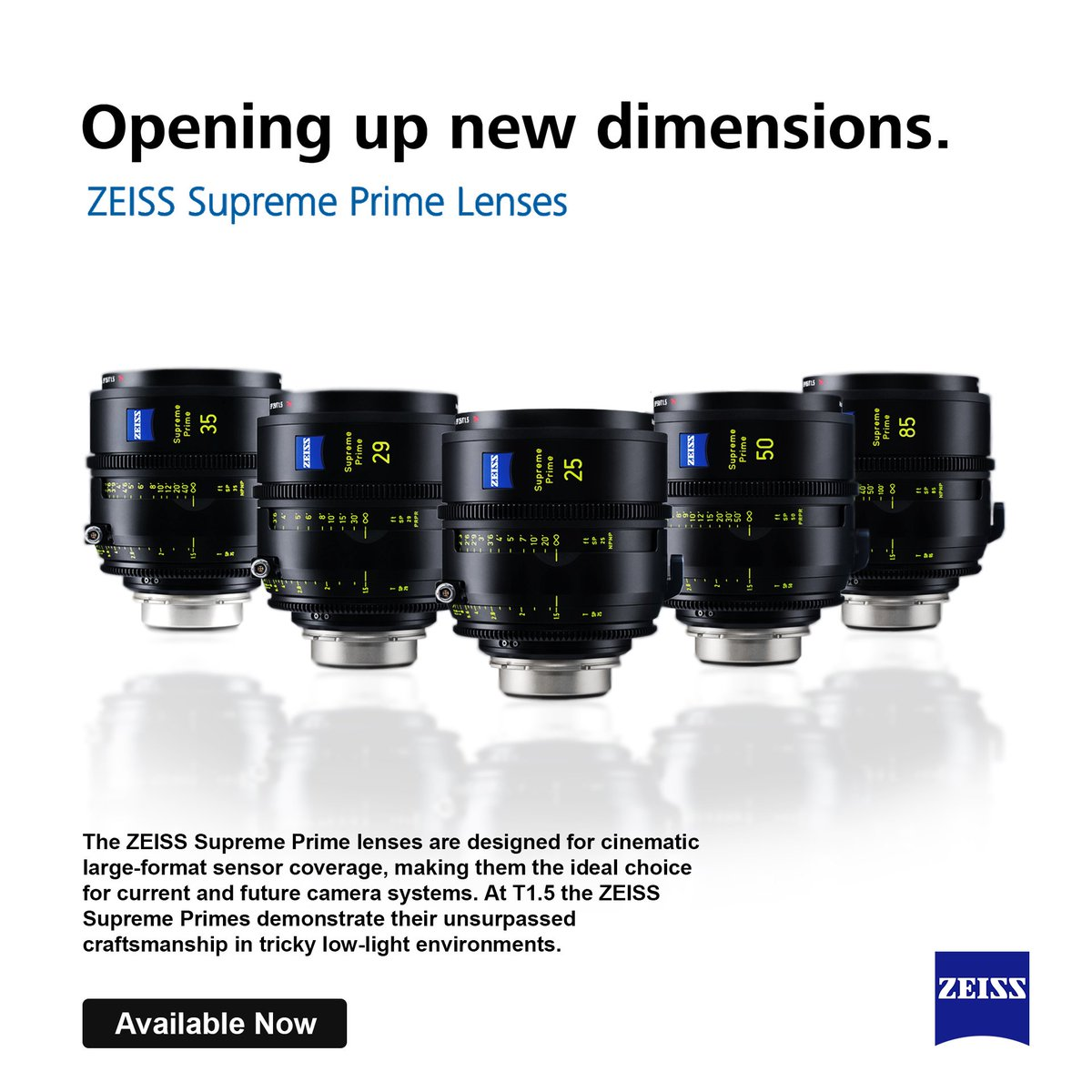 ... ZEISS Supreme Prime lenses  that means consistent coverage, color  rendering, aperture, size, weight and ergonomics. - Available now! 0e83b6f407