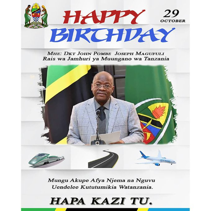 HAPPY BIRTHDAY mheshimiwa Rais Dr John pombe Magufuli.   Long life    Mungu akubariki sana