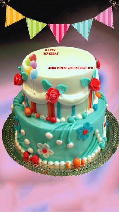 Happy birthday hon Dr John Pombe Joseph Magufuli