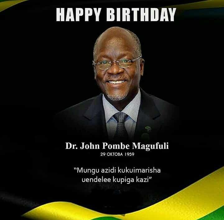 . Happy Birthday Mr. President Dr. John Pombe Magufuli.