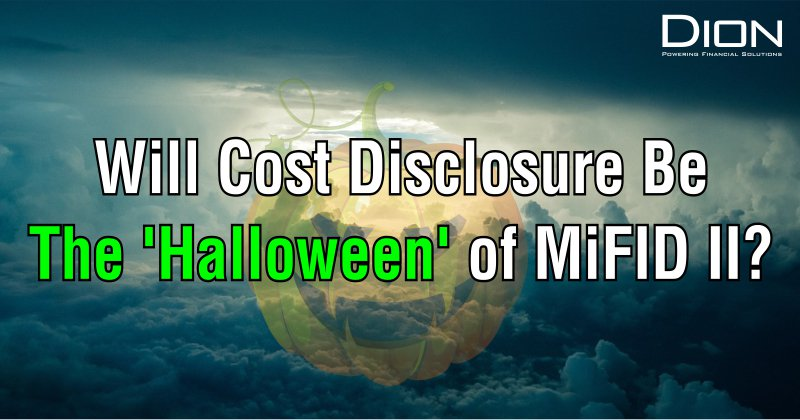 Will Cost Disclosure Be the Halloween of MiFID II