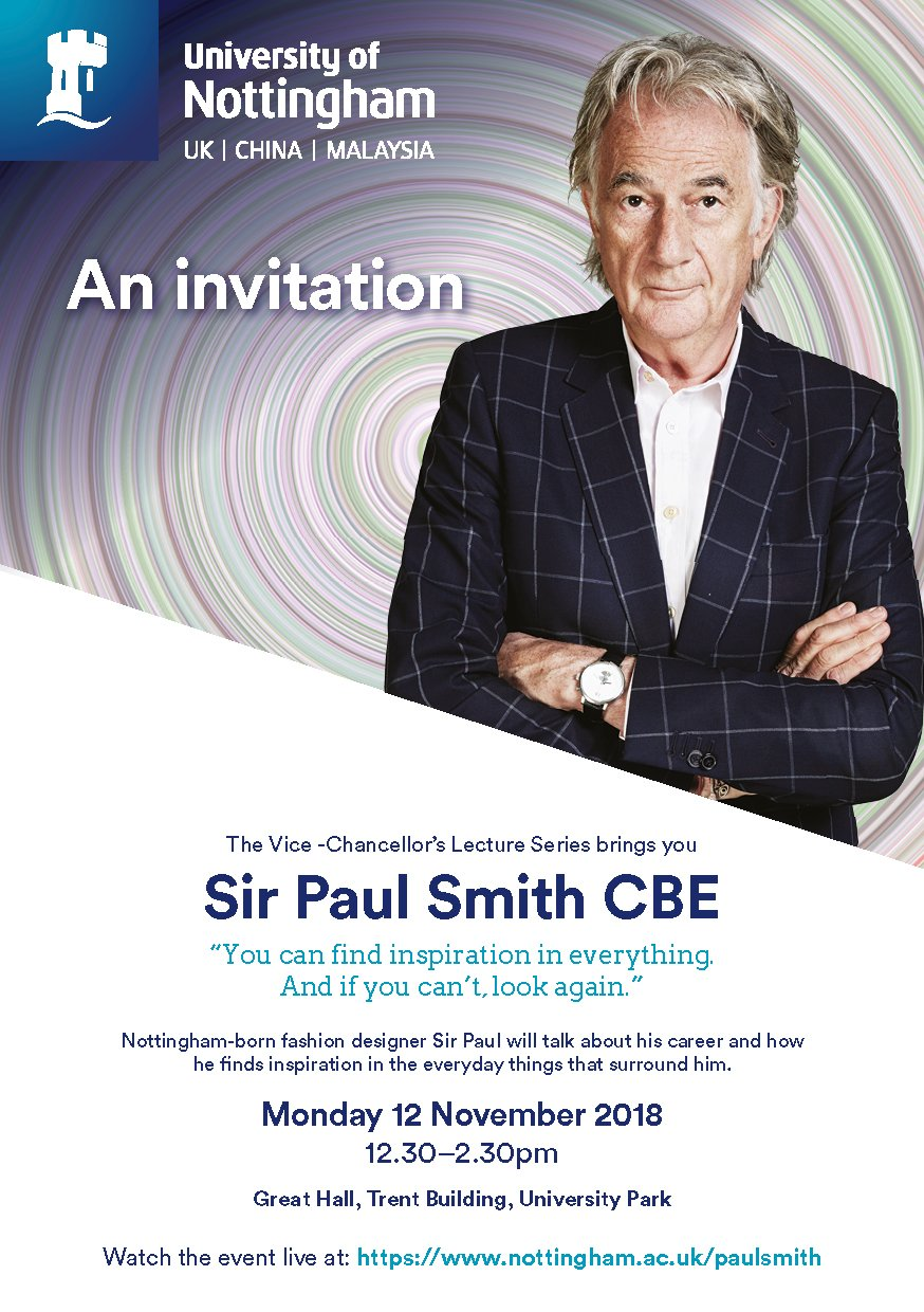 Cher Li On Twitter Our Very Own Notts Born Sir Paul Smith Public Lecture From Fashion Design Thinking To Inspiration Paulsmithdesign Nottmunibschool Uniofnottingham Nubsinnovation18 Free Tickets Here Https T Co Zdgacpgkr9 Https T Co
