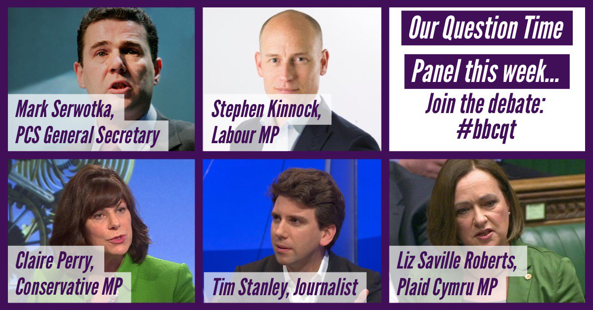 Here is this weeks #bbcqt panel - dont forget were on @BBCOne and @bbc5live at 10:45pm on Thursday - @claireperrymp @SKinnock @LSRPlaid Mark Serwotka of the @pcs_union and @timothy_stanley