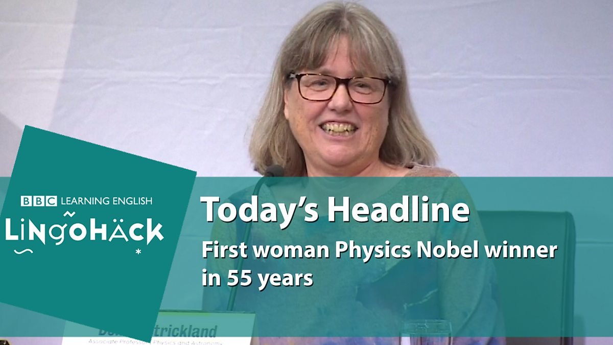 Does this surprise you? First woman Physics Nobel winner in 55 years. Learn more about this story in this video and learn new vocabulary along the way... https://t.co/tyJHnd8XNT #BBCLearningEnglish #learnenglish #vocab #news #nobel #reading #lingohack #learning #studyEnglish