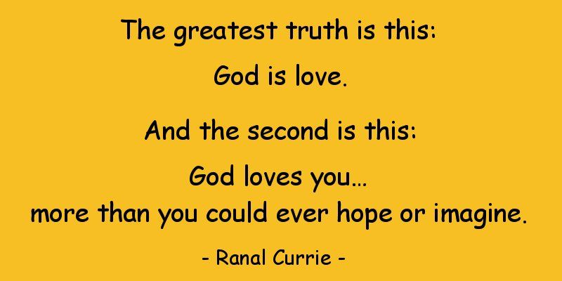 Ranal Currie On Twitter The Greatest Truth Is This God Is Love