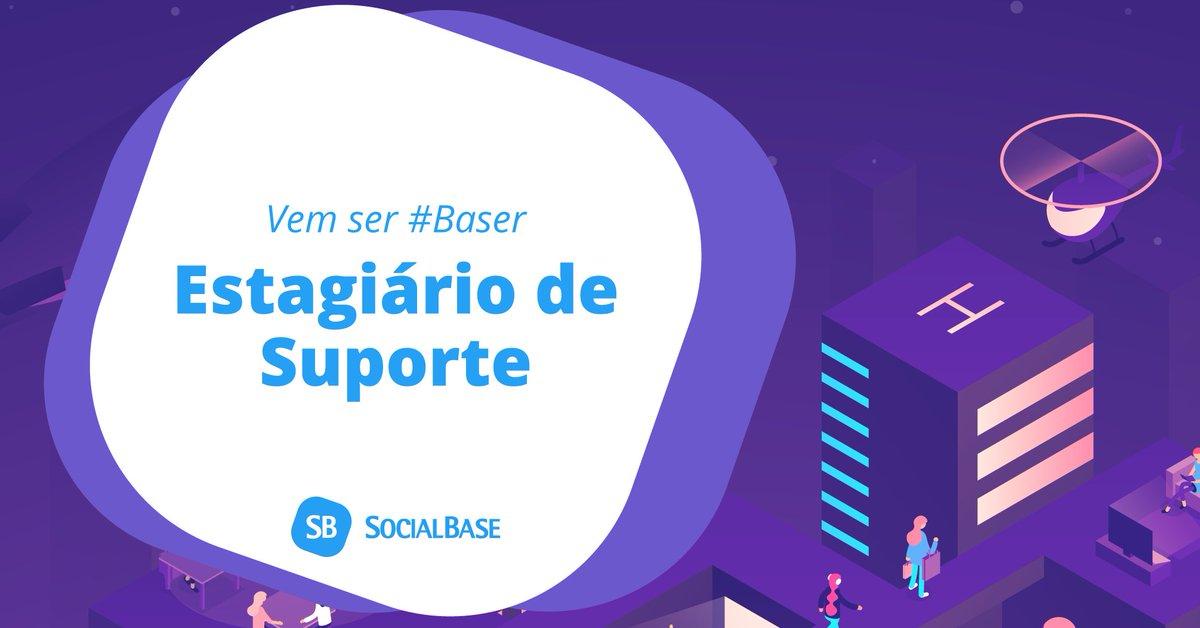 Vaga de Estagiário de Suporte na SocialBase | Vem ser #Baser