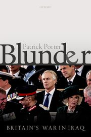 c02ce1247e5 It was not just Blair s War, but Britain s war, a war of bad ideas that  live on. https   global.oup.com academic product blunder-9780198807964 .