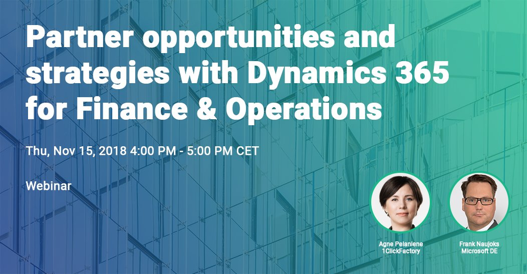 Register for the LIVE webinar 'Partner opportunities and strategies with Dynamics 365 for Finance & Operations' on Nov 15, led by @fnaujoks from @MicrosoftDE and Agne Pelaniene from @1ClickFactory Save your seat now https://bit.ly/2P4StlV   #MSPartner #MSDynAX #MSBizApps