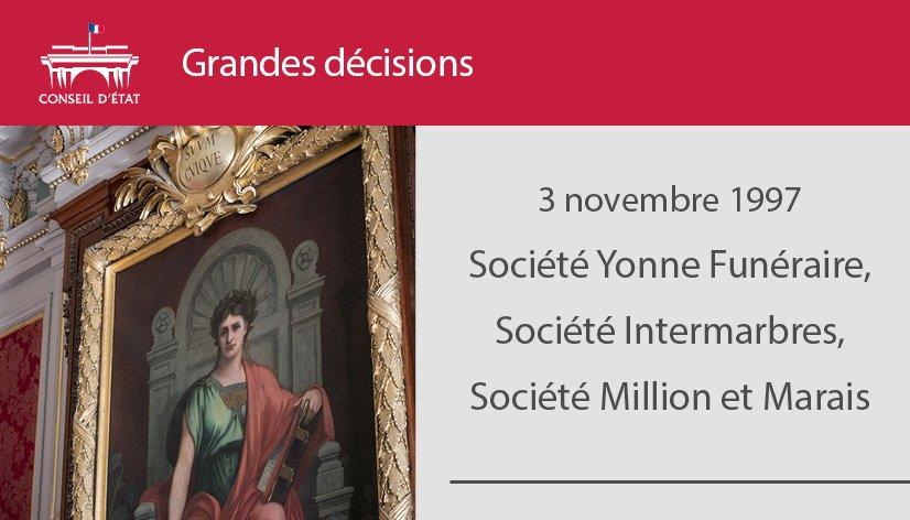 """Conseil d'État on Twitter: """"#GrandsarrêtsCE : Aujourd'hui la décision Yonne  Funéraire/Intermarbres/Million et Marais a 21 ans. Découvrez son apport à  la jurisprudence >> https://t.co/btT1SBK8Vg… https://t.co/4QQrJcCAun"""""""