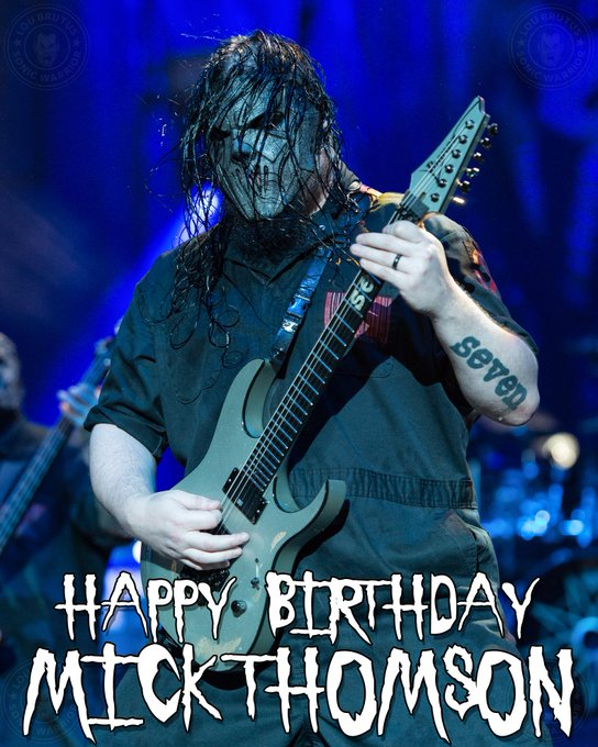 HBD MICK! Happy Birthday to the mighty Mick Thomson of