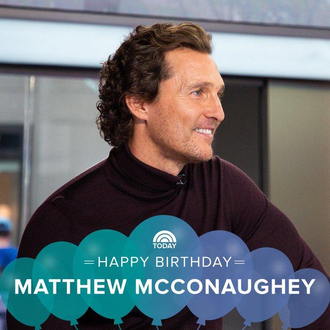 Alright, alright, alright! Let s wish Matthew McConaughey a happy birthday!