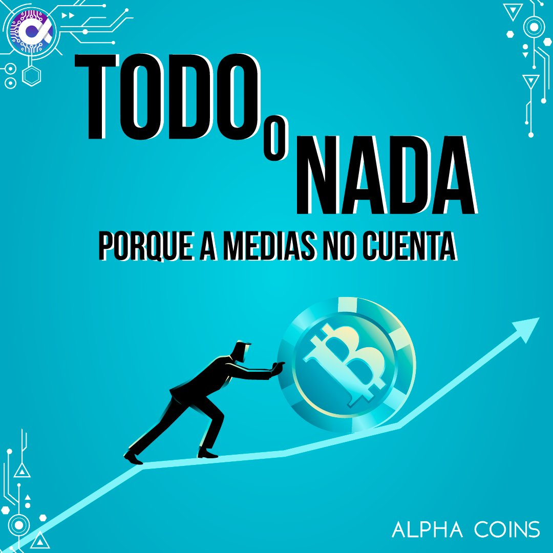 Uživatel Alpha Coins Na Twitteru Todo O Nada Motivation