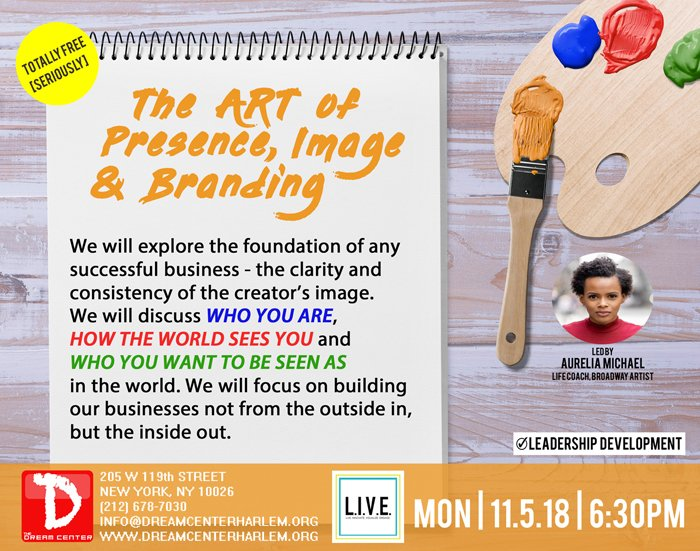 Explore the foundation of any thriving #business: the creator's #image on MON 11.5 at 6:30p at #DreamCenterHarlem. We'll discuss who you are, how the world sees you & who you want to be seen as in the world. #lifecoach #branding #marketing #itspersonal #whoareyou #entrepreneurs