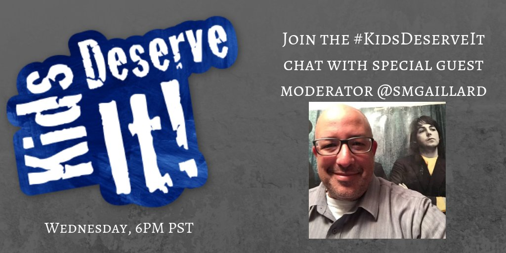 Tonight is the #KidsDeserveIt chat with @smgaillard 6pm PST, tell your friends!
