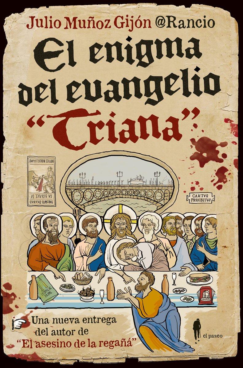 """📢¡AHORA SÍ! ¡Ya está en librerías la nueva #RancioNovela: """"El enigma del Evangelio Triana""""!"""
