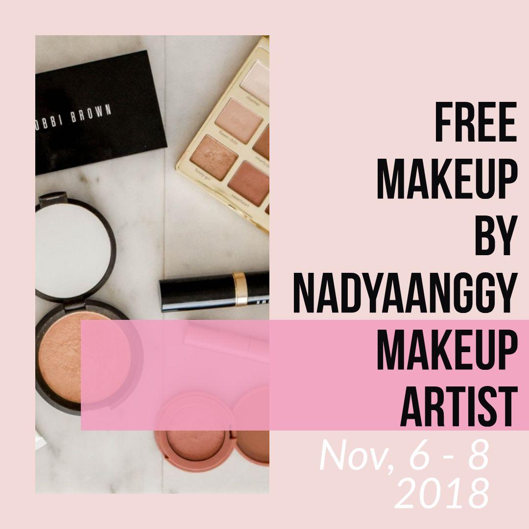 """Mau """"FREE MAKEUP"""" ? By Nadyaanggymakeup-Indonesian Makeup Artist Waktu terbatas dari tanggal 6 - 8 November 2018 Di Cibubur, Kota Wisata pesona California blok B6 no 17 .. pukul 14.00"""