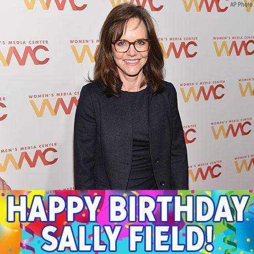 Happy Birthday to Sally Field! The Oscar-winning actress is celebrating today.
