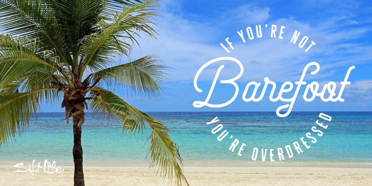If you're not barefoot  you're overdressed! #BeachLife <br>http://pic.twitter.com/dMLhmYCNGa
