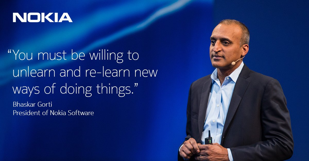 """Nokia on Twitter: """"Inspirational advice from Bhaskar Gorti: """"When an industry is undergoing a transformation, experience can be a handicap. You must be willing to unlearn and re-learn new ways of doing"""
