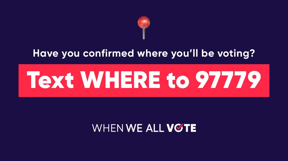 Do you know where you're voting? Text WHERE to 97779 to find your polling location.