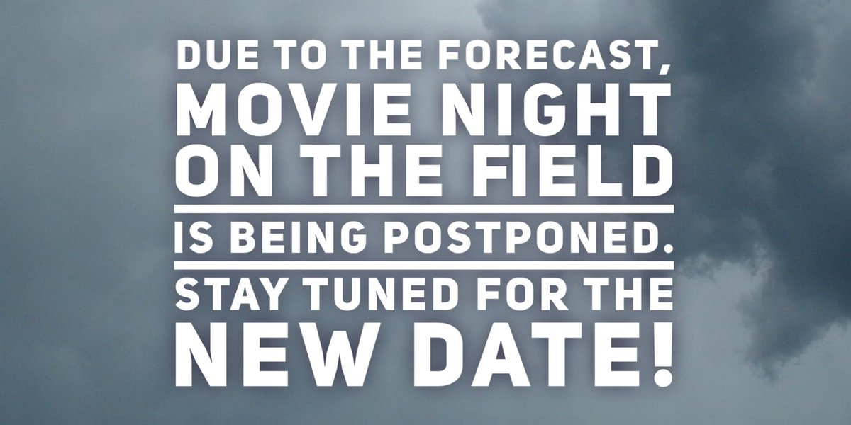 📽️MOVIE NIGHT ON THE FIELD POSTPONED!!! 🌧️ Stay tuned for a new date!