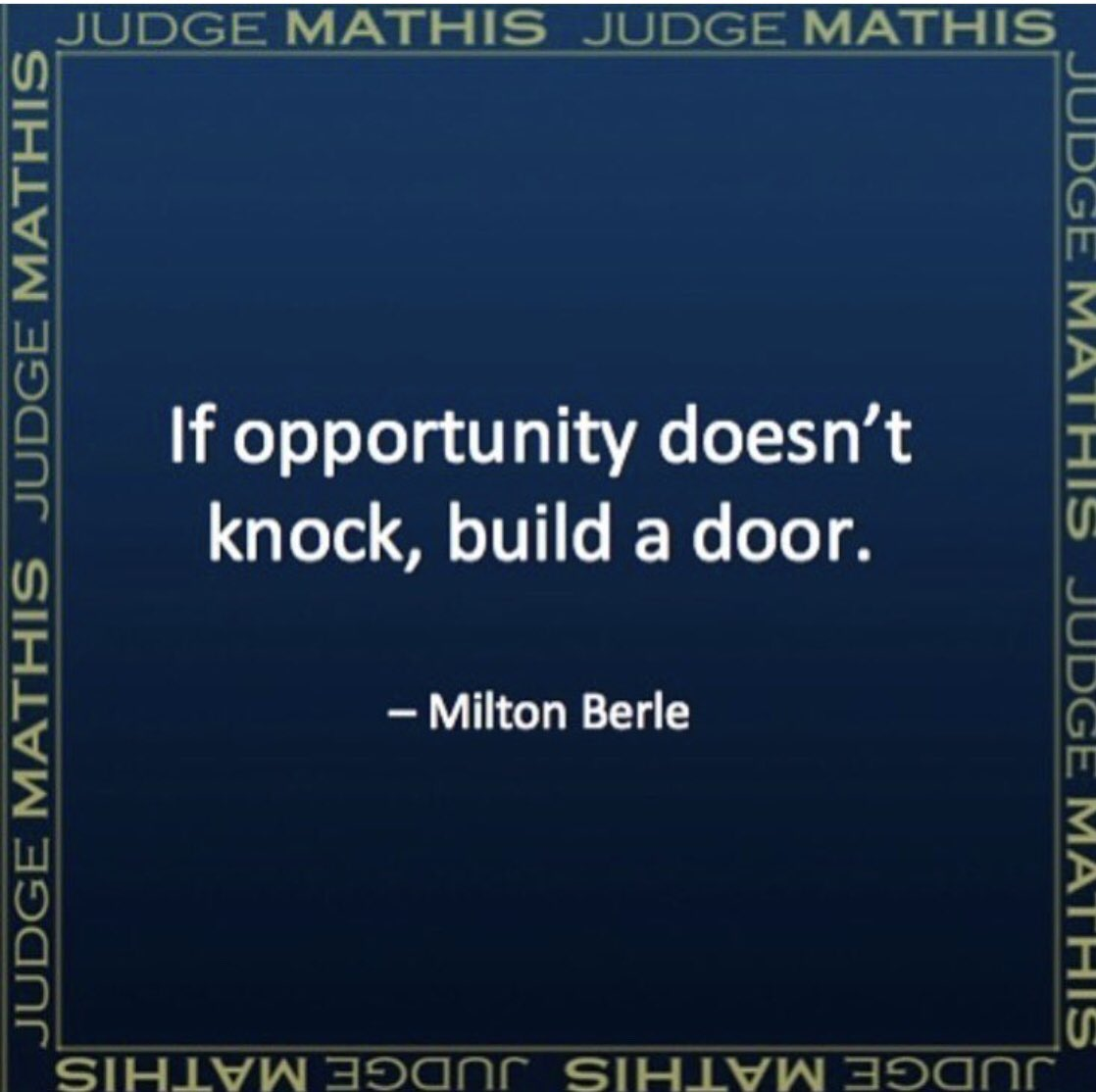 Judge Greg Mathis On Twitter If Opportunity Doesnt Knock Build