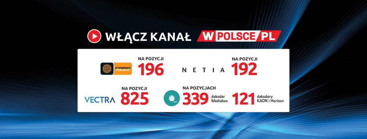 Idziemy jak burza! Telewizja @wPolscepl   od północy w Vectra, kanał 825, oglądajcie! Przypominamy, że jesteśmy   już w UPC - kanał 121 (Horizon, Kaon) i 339 (Mediabox), Cyfrowy Polsat -   kanał 196 i Netia - kanał 192. https://t.co/g8HKSA8DGi