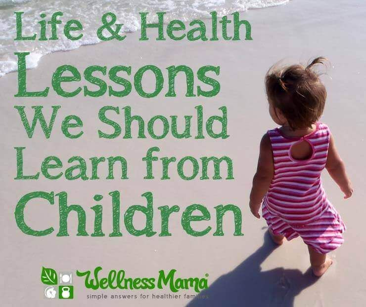 Which lessons have you learned from children?  https://t.co/oHOWdnC7vq #wellnessmama #tbt #lifewithkids