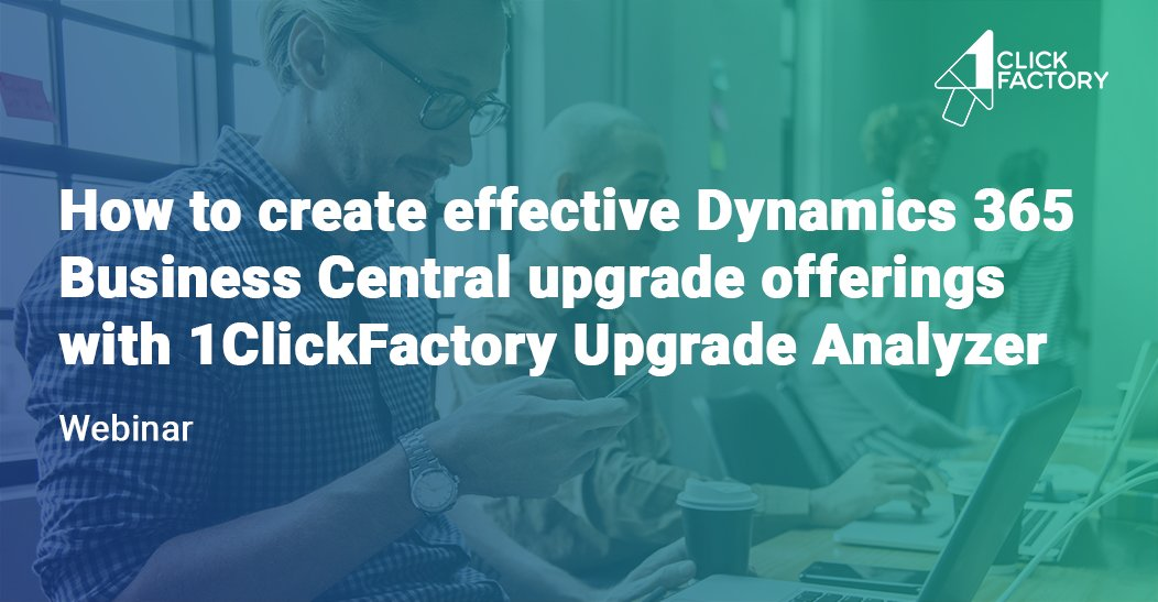 "Want to learn how to use @1ClickFactory Upgrade Analyzer? Join our webinar on ""How to create effective Dynamics 365 Business Central upgrade offerings with 1ClickFactory Upgrade Analyzer"" on Nov 13, at 3:00 PM CET https://bit.ly/2SXj2b2   #MSDyn365BC #UpgradeAnalyzer"