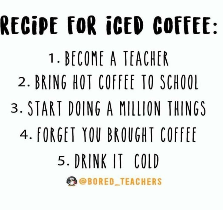 Dianne Mckinley On Twitter Teacher S Recipe For Iced Coffee Teaching Teachers Funnyteaching