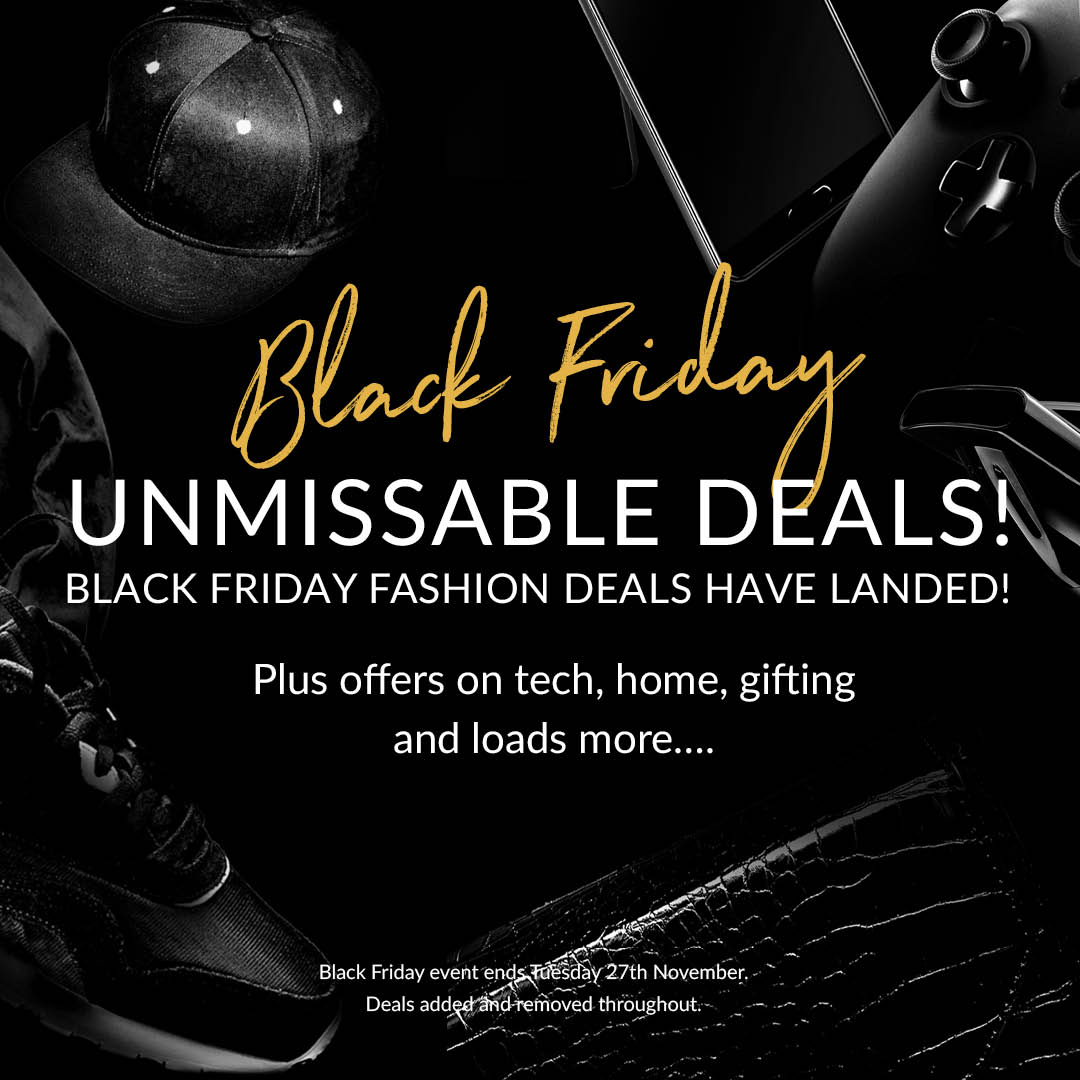 Littlewoods Ireland On Twitter Your Attention Please Black Friday Deals Are Here We Have Unmissable Deals Across Fashion Home Tech Gifts And Much More Shop Now And Start Saving Https T Co Xkt2khi1wu