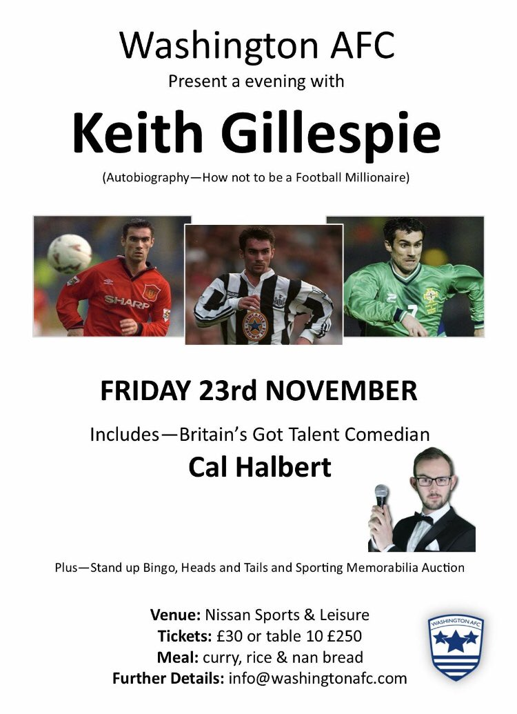 "An evening with Keith Gillespie Friday 23rd November 2018 at Nissan.  His recent autobiography ""How not to be a football millionaire"" is a great read!! This event is open for the general public to attend  Anyone interested contact info@washingtonafc.com"