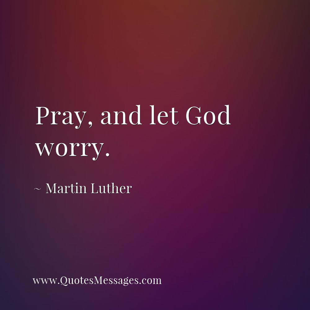 Stream Of Quotes On Twitter Pray And Let God Worry Httpstco