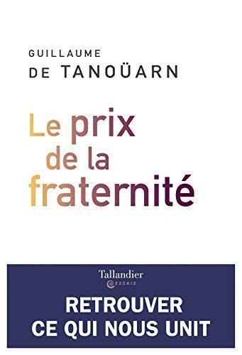 #VendrediLecture📚Le prix de la fraternité de Guillaume De Tanoüarn, @Ed_Tallandier Dans cet essai qui touche à la fois philosophie, psychanalyse & littérature, l'auteur convoque de grands penseurs et revisite la modernité en étant lucide sur ce que nous y avons gagné & perdu. Photo