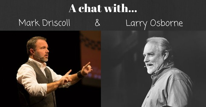 For two hours, I sat with Larry Osborne directly on my left and Mark Driscoll next to him. I listened as they riffed about leadership and ministry. Here's what I learned...