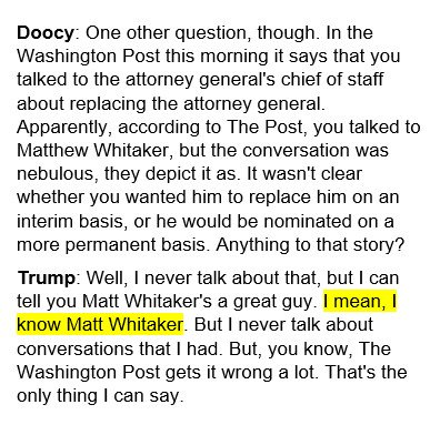 Today, Trump said: 'I don't know Matt Whitaker.'  In a Fox and Friends interview a month ago, Trump said: 'I know Matt Whitaker.'   (Via @JustinFishelABC)
